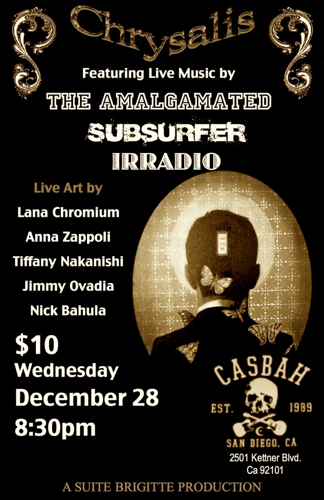 Chrysalis. A Live Music and Art Show at the Casbah.  Wednesday, December 28th. 8:30 p.m.
